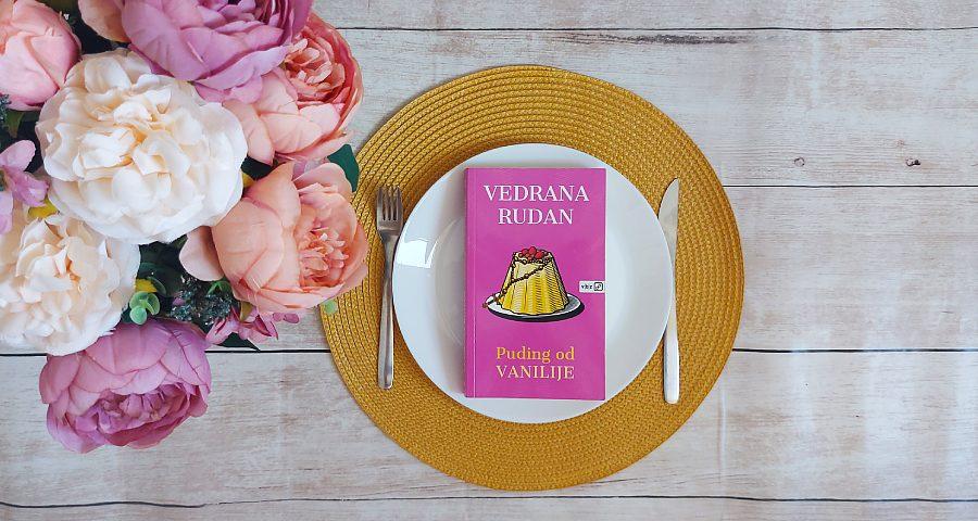 Vedrana Rudan: Puding od vanilije